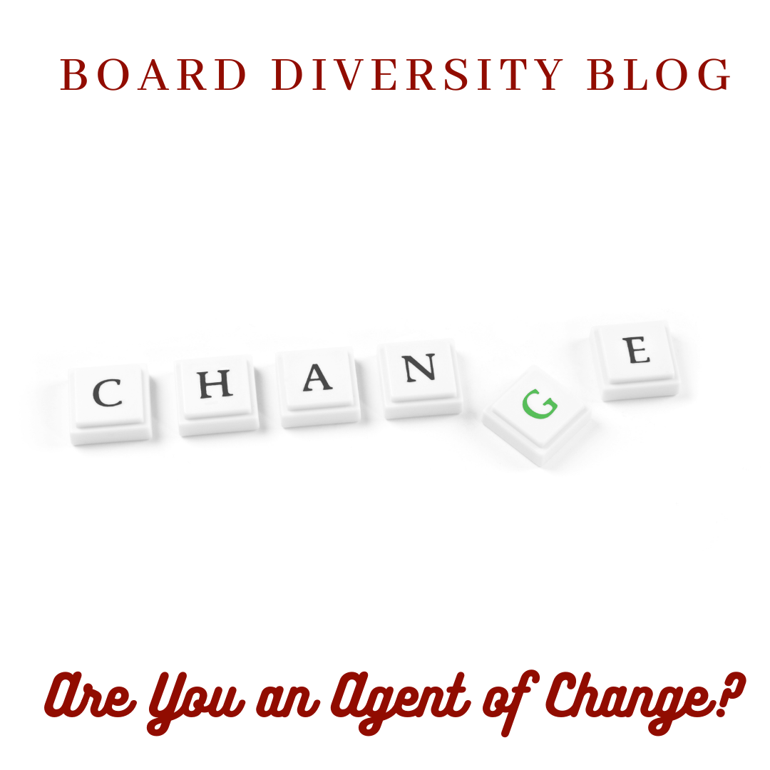 Board Diversity: Are You an Agent of Change?
