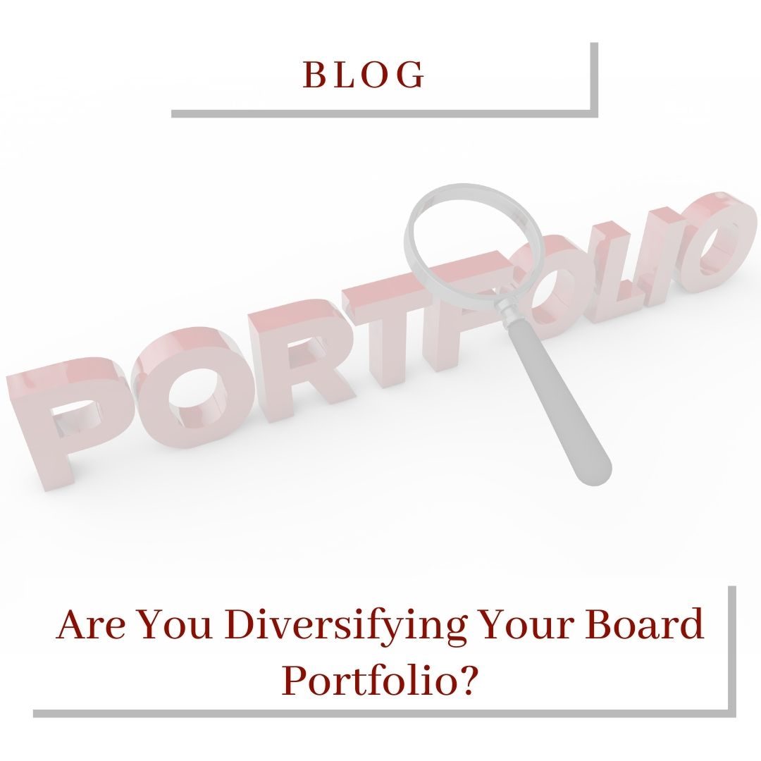 Are You Diversifying Your Board Portfolio?