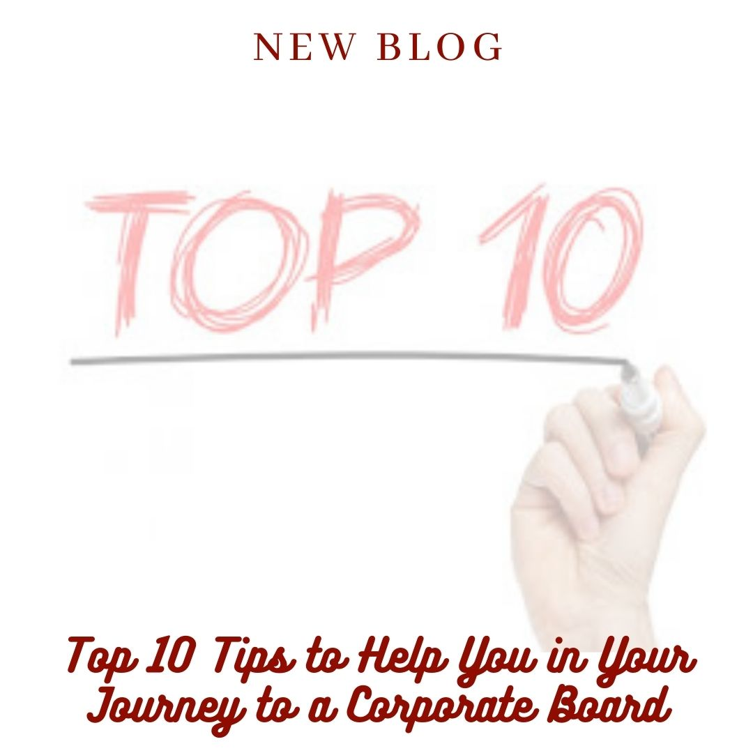 Top 10 Tips to Help You in Your Journey to a Corporate Board