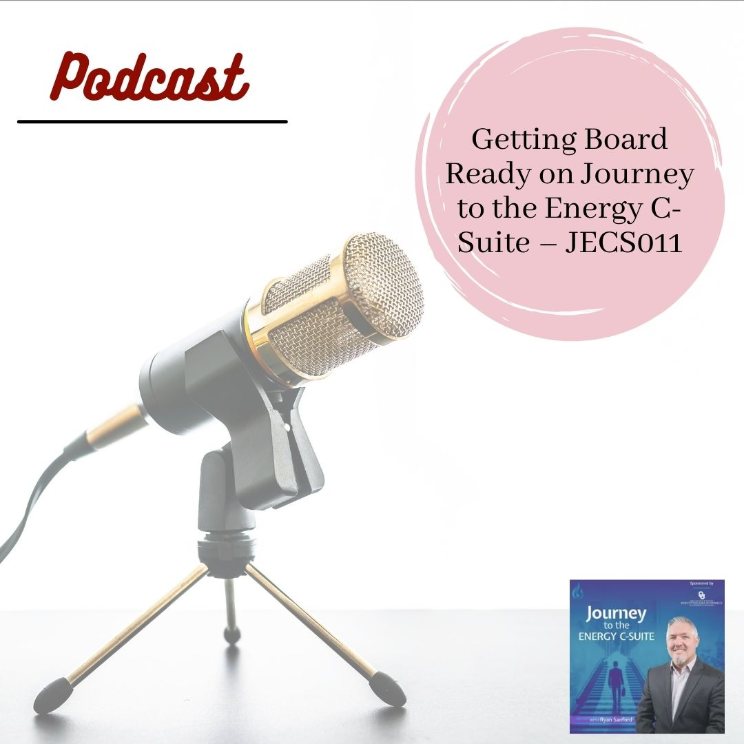 Getting Board Ready on Journey to the Energy C-Suite